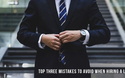 Top three mistakes to avoid when hiring a lawyer