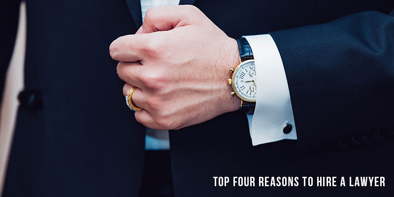Top four reasons to hire a lawyer